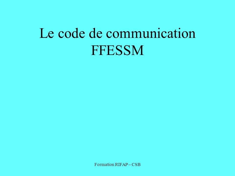 Formation RIFAP – CSB Le code de communication FFESSM
