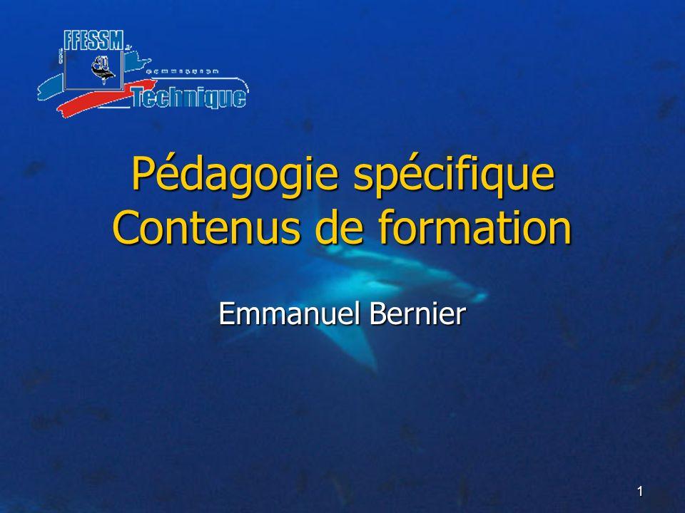 1 Pédagogie spécifique Contenus de formation Emmanuel Bernier