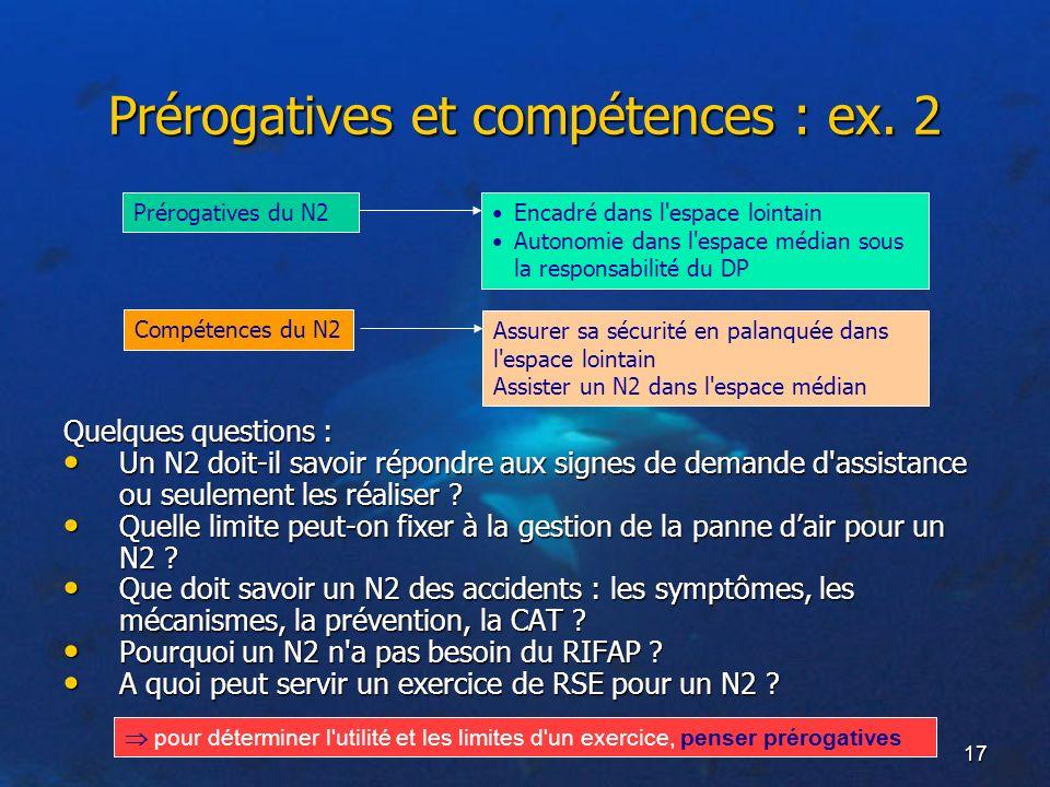 17 Prérogatives et compétences : ex. 2 Quelques questions : Un N2 doit-il savoir répondre aux signes de demande d'assistance ou seulement les réaliser