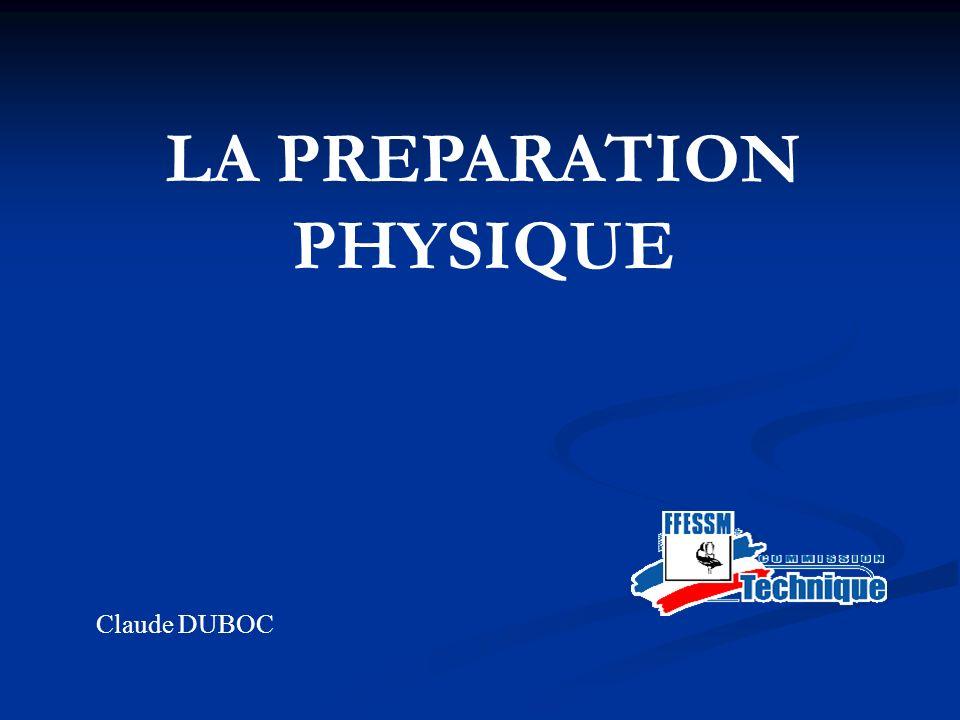 LA PREPARATION PHYSIQUE Claude DUBOC