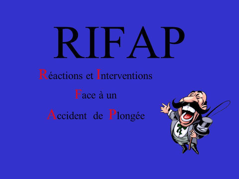 RIFAP R éactions et I nterventions F ace à un A ccident de P longée