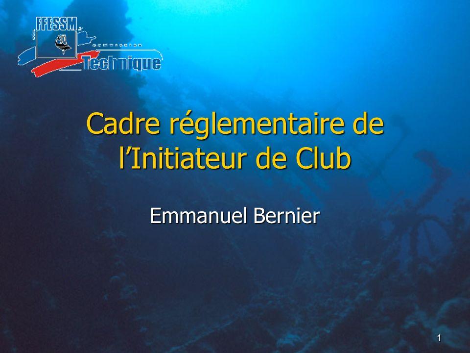 1 Cadre réglementaire de lInitiateur de Club Emmanuel Bernier