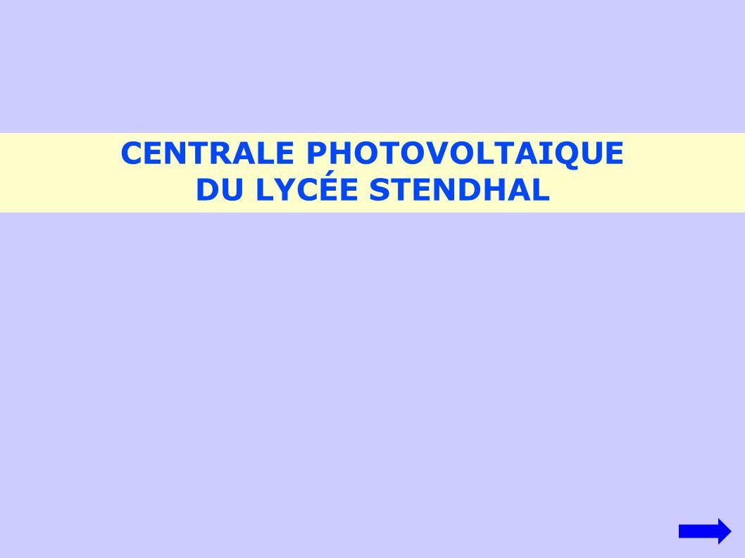 CENTRALE PHOTOVOLTAIQUE DU LYCÉE STENDHAL http://sites.google.com/site/blogmatita/maths-stendhal/expo-maths-et- photovoltaique