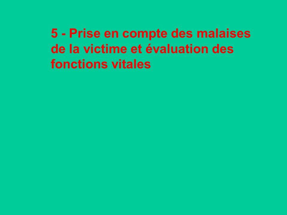 5 - Prise en compte des malaises de la victime et évaluation des fonctions vitales