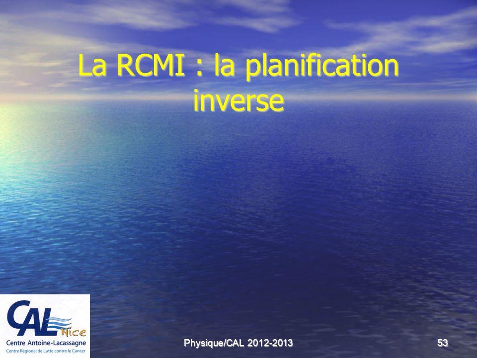 Physique/CAL 2012-201353 La RCMI : la planification inverse