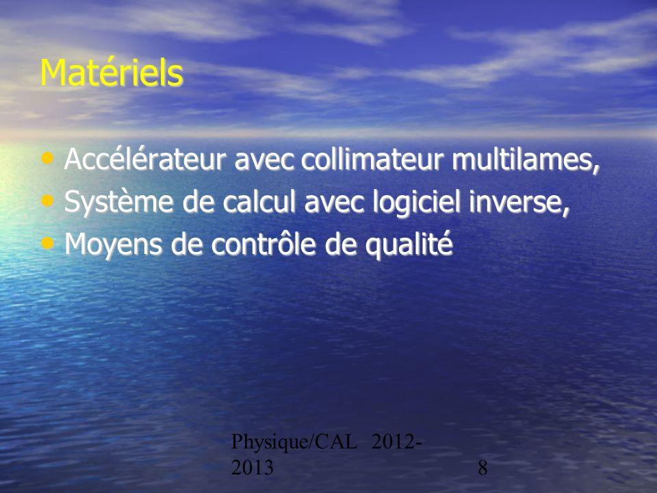Physique/CAL 2012- 20138 Matériels Accélérateur avec collimateur multilames, Accélérateur avec collimateur multilames, Système de calcul avec logiciel
