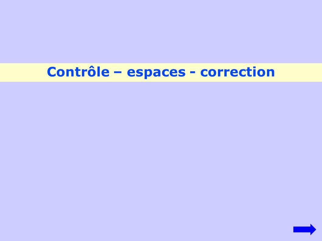 Contrôle – espaces - correction