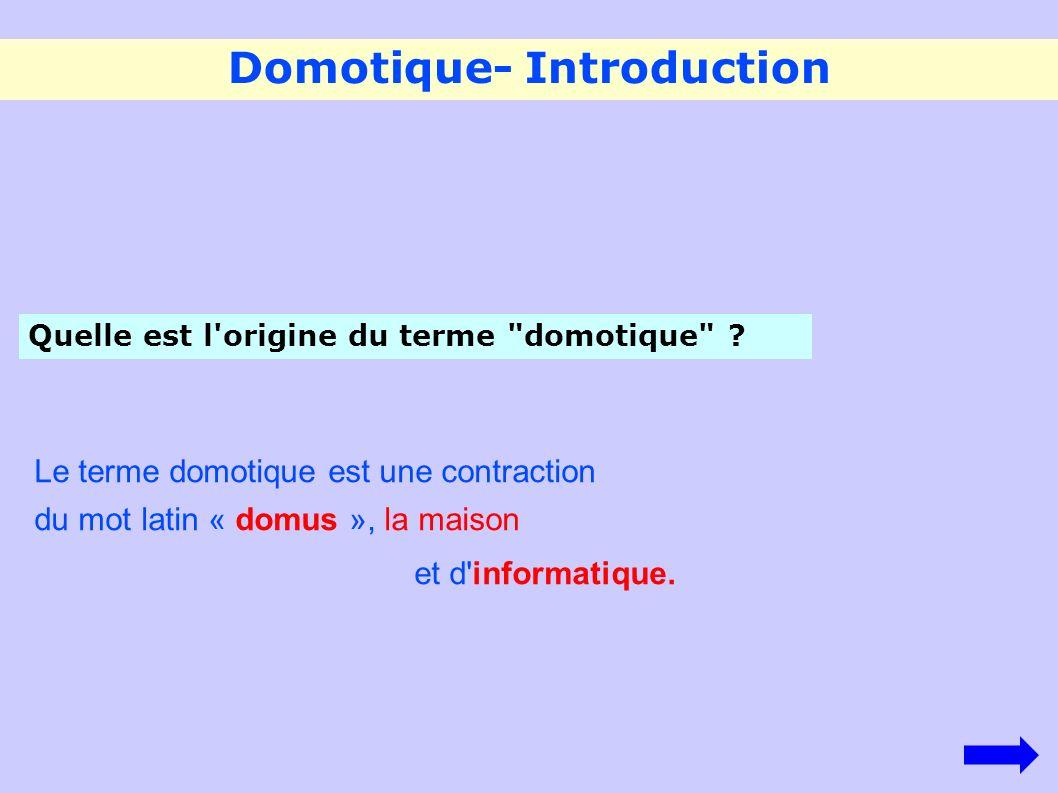 Domotique- Introduction Quelle est l'origine du terme