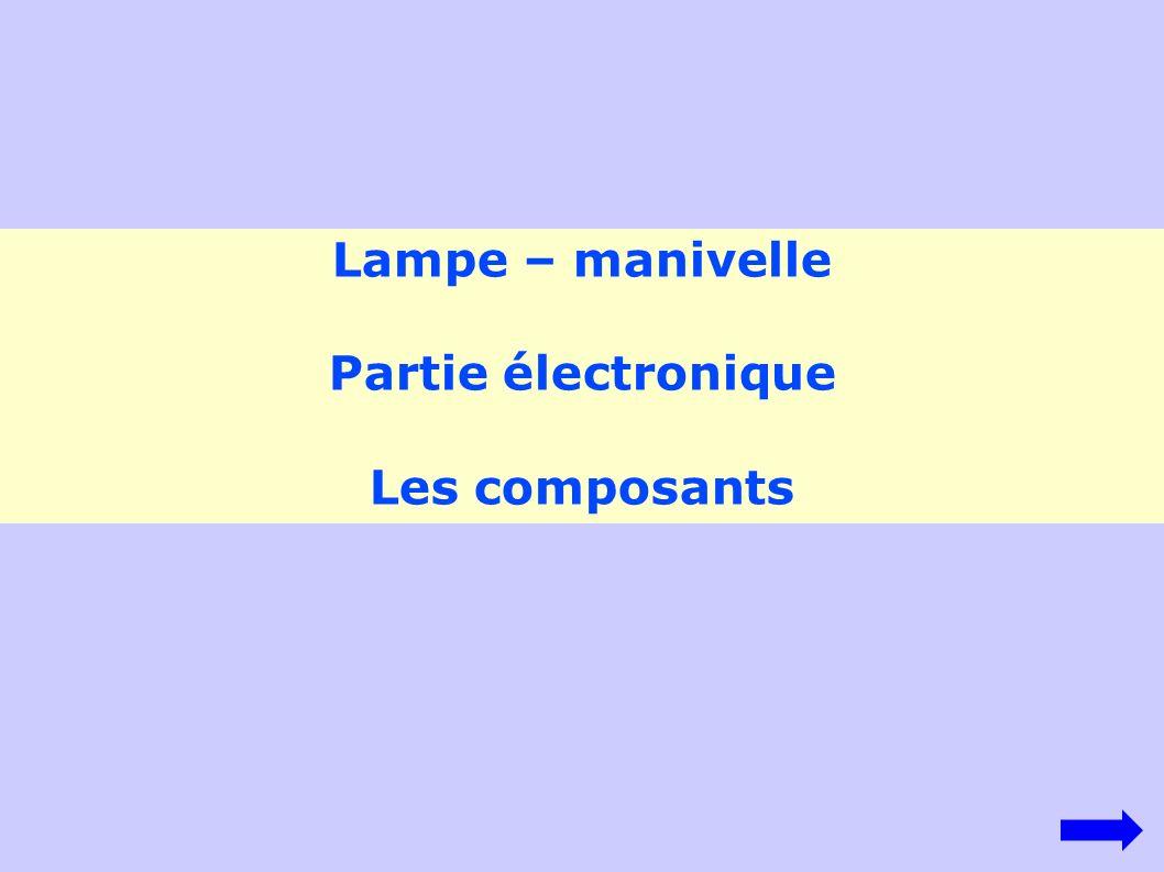 Lampe – manivelle Partie électronique Les composants