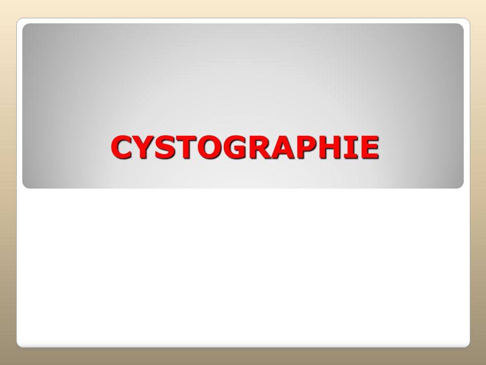 CYSTOGRAPHIE
