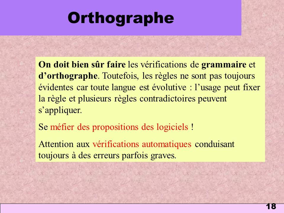 18 On doit bien sûr faire les vérifications de grammaire et dorthographe. Toutefois, les règles ne sont pas toujours évidentes car toute langue est év
