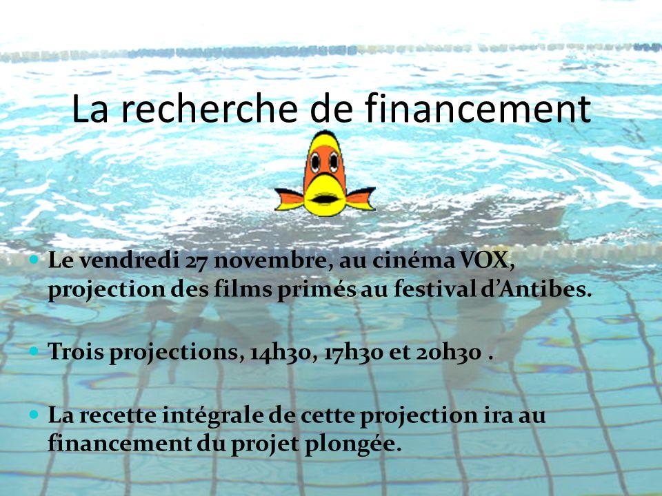 La recherche de financement Le vendredi 27 novembre, au cinéma VOX, projection des films primés au festival dAntibes.
