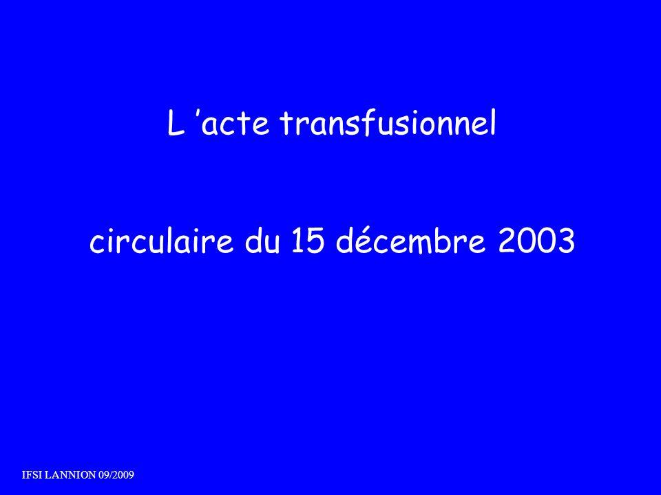 L acte transfusionnel circulaire du 15 décembre 2003 IFSI LANNION 09/2009