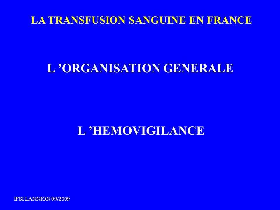 LA TRANSFUSION SANGUINE EN FRANCE L ORGANISATION GENERALE L HEMOVIGILANCE IFSI LANNION 09/2009