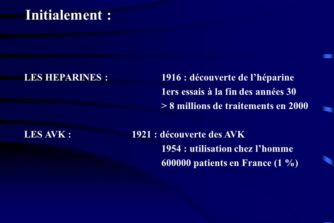 Etude EINSTEIN-DVT Etude randomisée de non infériorité TVP proximale - Enoxaparine puis relais AVK - Rivaroxaban 15 mg x 2 par jour pendant 3 semaines puis 20 mg par jour pendant 3 mois Pas de différence efficacité et tolérance
