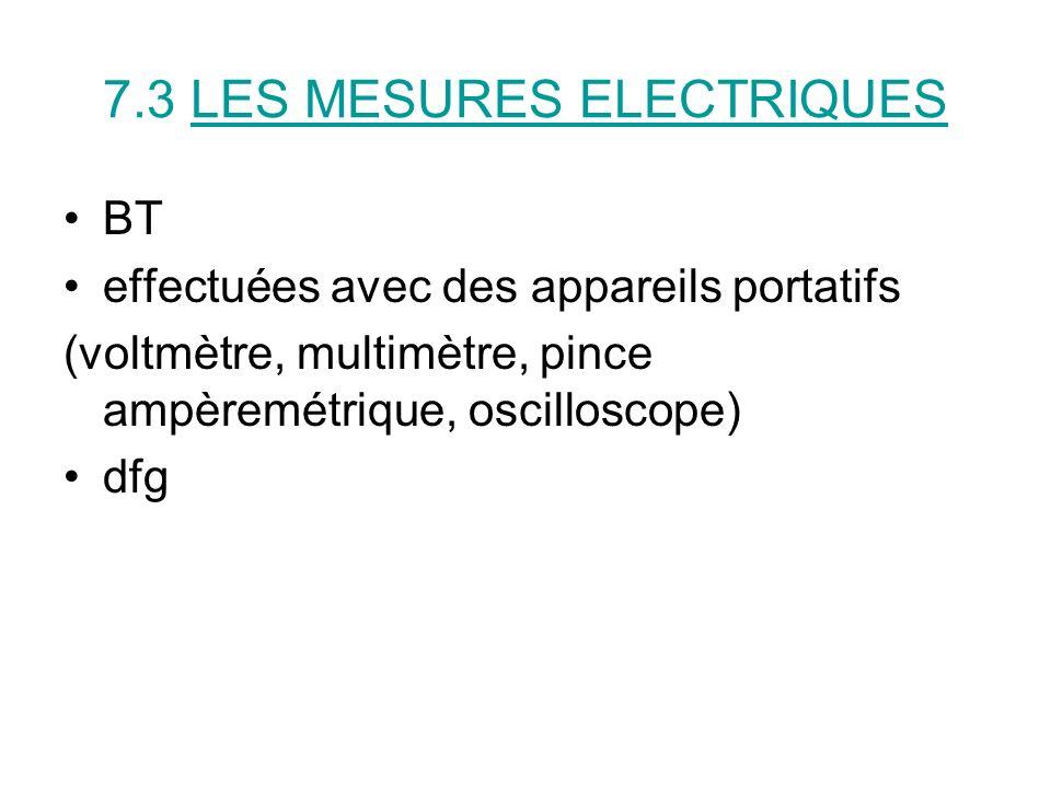 7.3 LES MESURES ELECTRIQUES BT effectuées avec des appareils portatifs (voltmètre, multimètre, pince ampèremétrique, oscilloscope) dfg