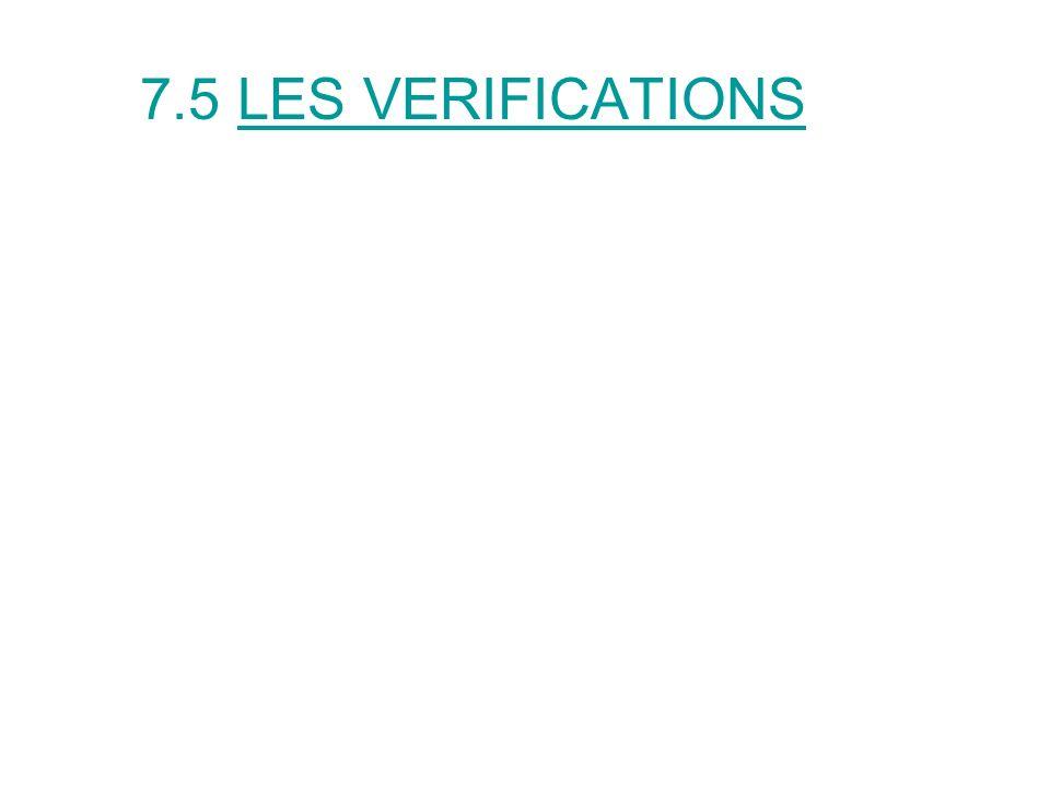 7.5 LES VERIFICATIONS