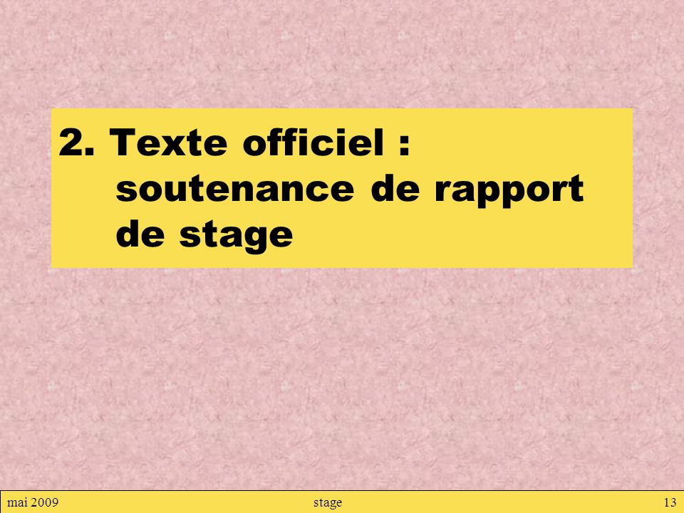 mai 2009stage13 2. Texte officiel : soutenance de rapport de stage