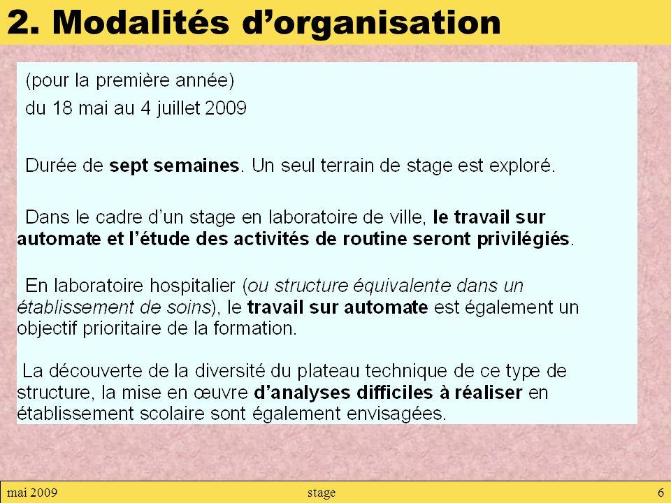 mai 2009stage6 2. Modalités dorganisation