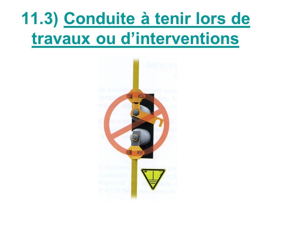 11.3) Conduite à tenir lors de travaux ou dinterventions
