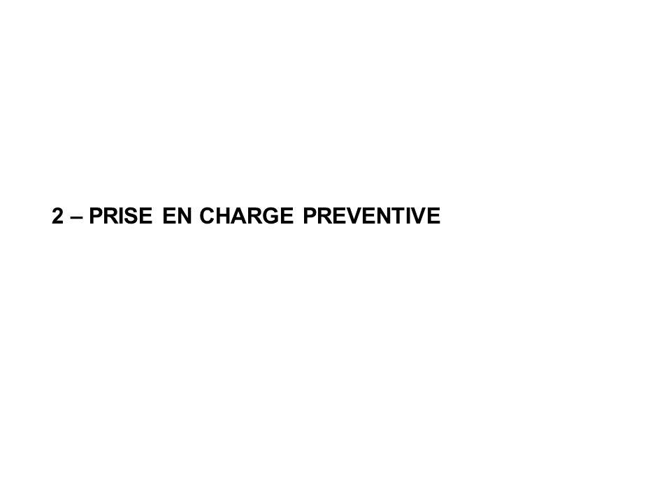 2 – PRISE EN CHARGE PREVENTIVE
