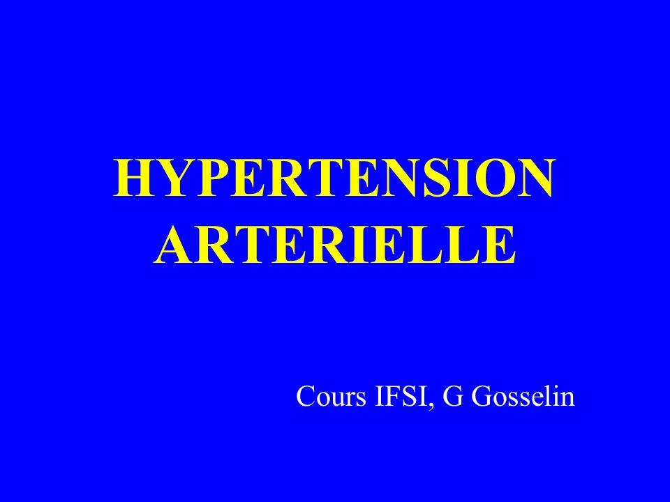 HYPERTENSION ARTERIELLE Cours IFSI, G Gosselin