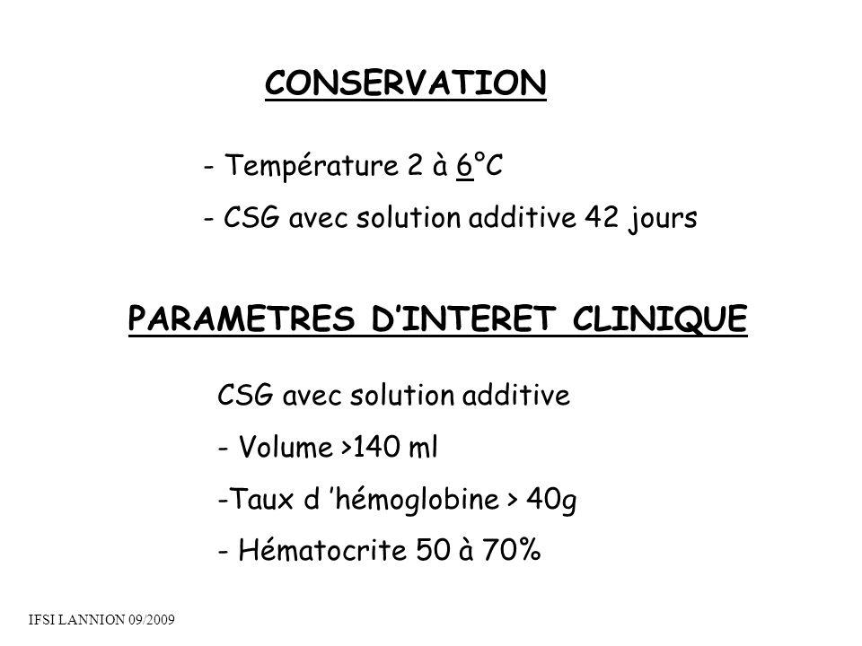 CONSERVATION - Température 2 à 6°C - CSG avec solution additive 42 jours PARAMETRES DINTERET CLINIQUE CSG avec solution additive - Volume >140 ml -Tau