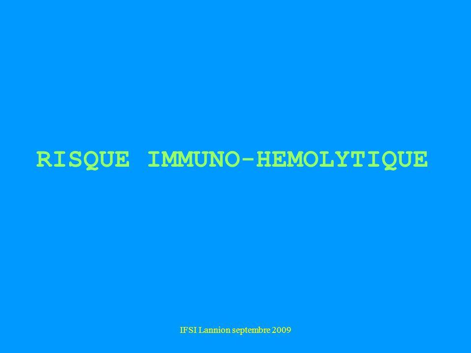 RISQUE IMMUNO-HEMOLYTIQUE