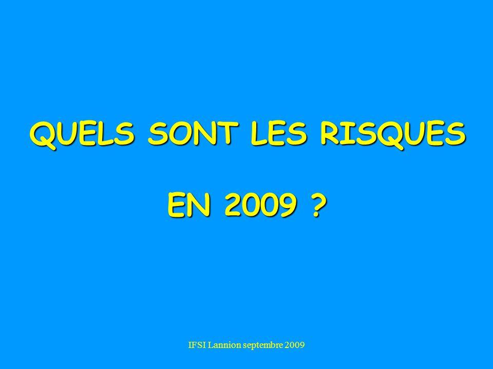 IFSI Lannion septembre 2009 QUELS SONT LES RISQUES EN 2009 ?