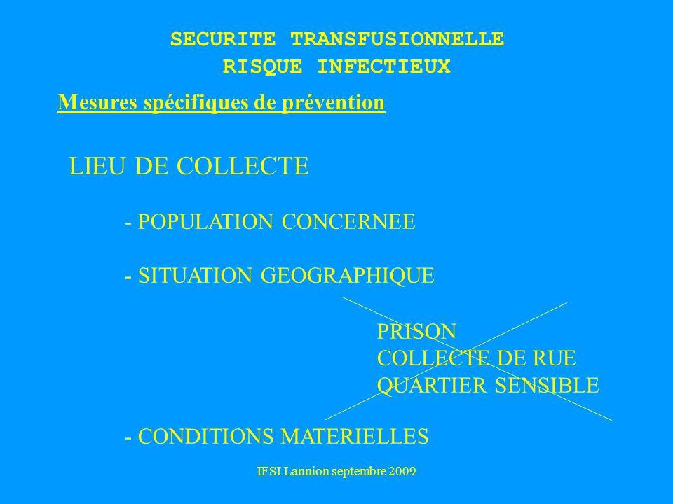 IFSI Lannion septembre 2009 Mesures spécifiques de prévention LIEU DE COLLECTE - POPULATION CONCERNEE - SITUATION GEOGRAPHIQUE - CONDITIONS MATERIELLES PRISON COLLECTE DE RUE QUARTIER SENSIBLE SECURITE TRANSFUSIONNELLE RISQUE INFECTIEUX