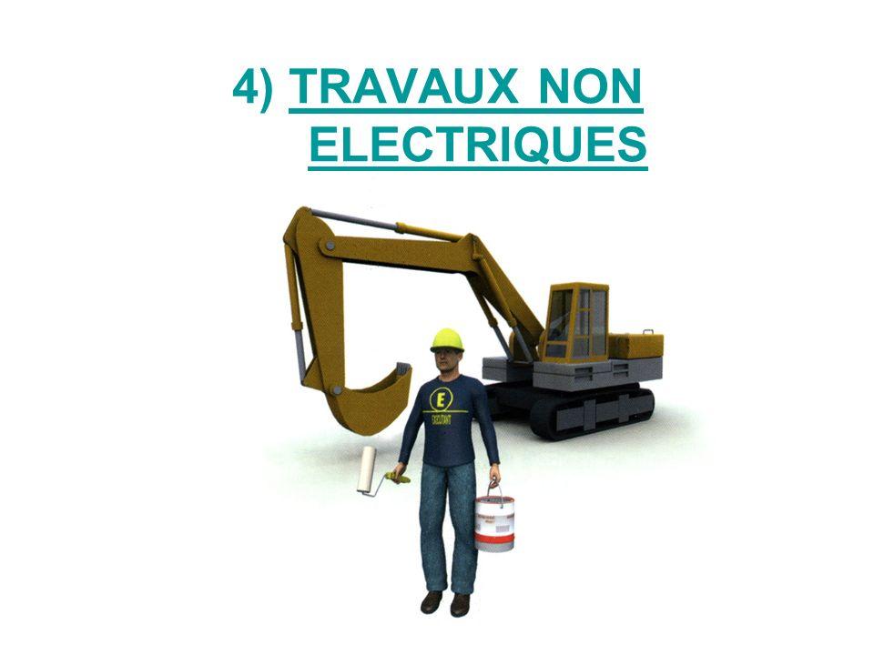 4) TRAVAUX NON ELECTRIQUES