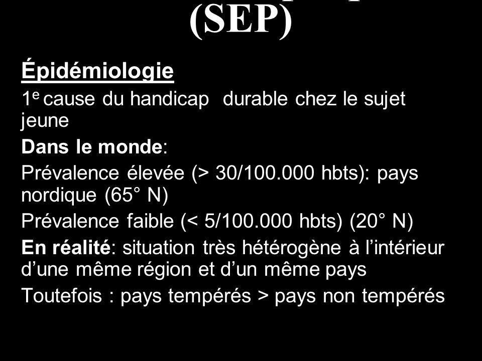 Sclérose en plaques (SEP) Épidémiologie 1 e cause du handicap durable chez le sujet jeune Dans le monde: Prévalence élevée (> 30/100.000 hbts): pays n