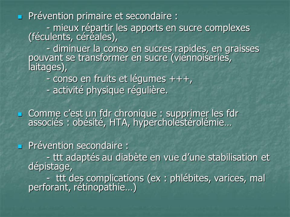 Prévention primaire et secondaire : Prévention primaire et secondaire : - mieux répartir les apports en sucre complexes (féculents, céréales), - dimin
