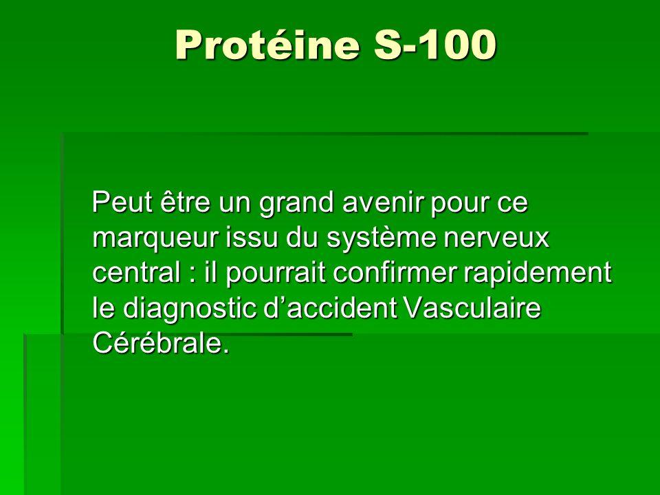 Protéine S-100 Peut être un grand avenir pour ce marqueur issu du système nerveux central : il pourrait confirmer rapidement le diagnostic daccident V