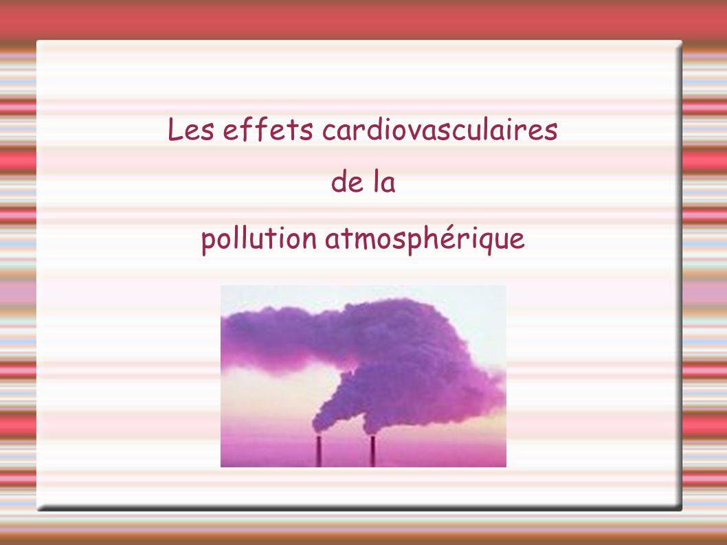 Les effets cardiovasculaires de la pollution atmosphérique