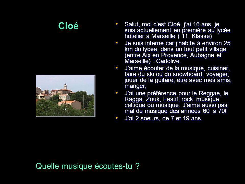 Salut, moi cest Cloé, jai 16 ans, je suis actuellement en première au lycée hôtelier à Marseille ( 11. Klasse) Salut, moi cest Cloé, jai 16 ans, je su