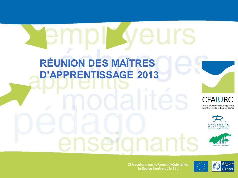 CFA soutenu par le Conseil Régional de la Région Centre et le FSE RÉUNION DES MAÎTRES DAPPRENTISSAGE 2013