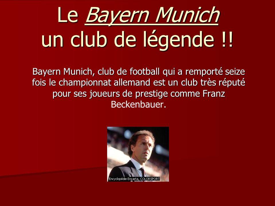 Le Bayern Munich un club de légende !.