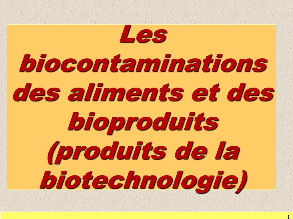 1 Les biocontaminations des aliments et des bioproduits (produits de la biotechnologie)