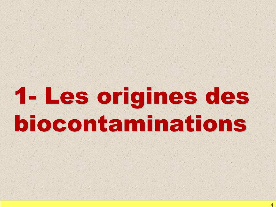 4 1- Les origines des biocontaminations