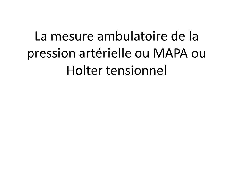 La mesure ambulatoire de la pression artérielle ou MAPA ou Holter tensionnel