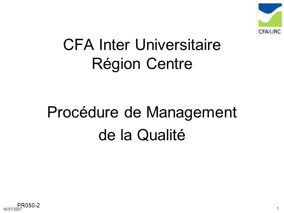 1 16/07/2007 PR050-2 CFA Inter Universitaire Région Centre Procédure de Management de la Qualité