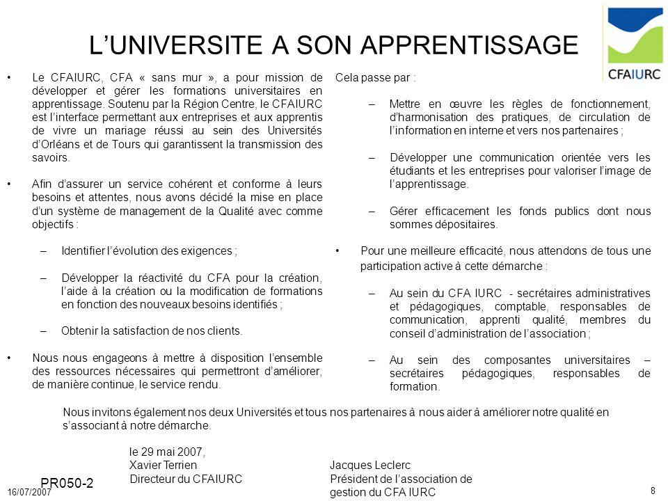 8 16/07/2007 PR050-2 LUNIVERSITE A SON APPRENTISSAGE Le CFAIURC, CFA « sans mur », a pour mission de développer et gérer les formations universitaires