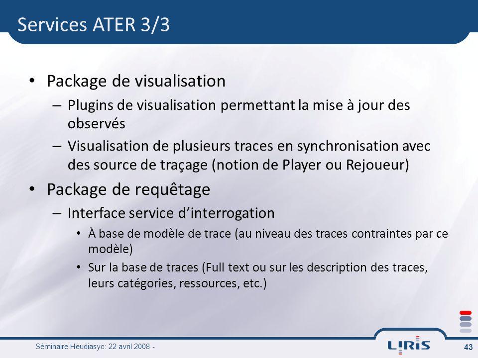Séminaire Heudiasyc: 22 avril 2008 - 43 Package de visualisation – Plugins de visualisation permettant la mise à jour des observés – Visualisation de