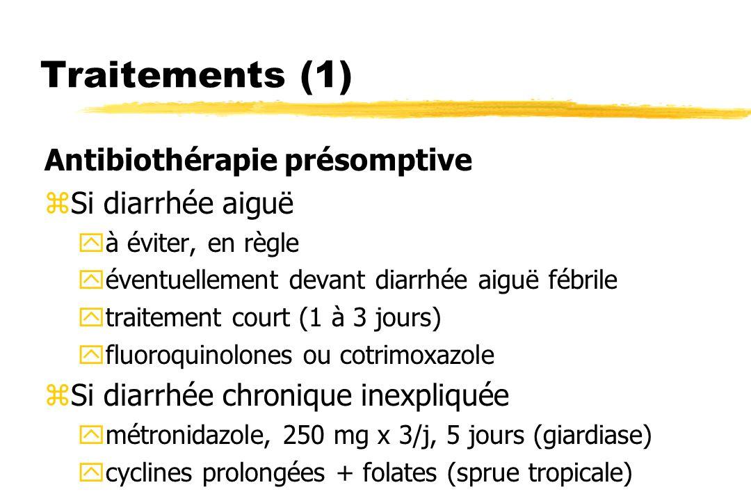 Traitements (1) Antibiothérapie présomptive zSi diarrhée aiguë yà éviter, en règle yéventuellement devant diarrhée aiguë fébrile ytraitement court (1