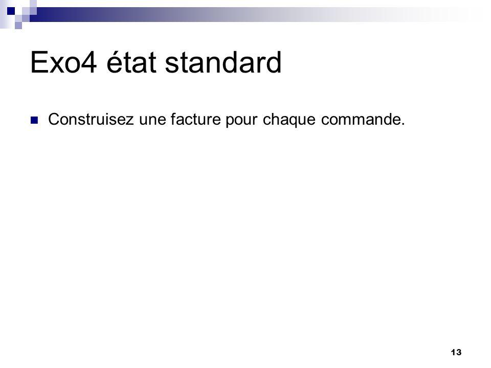 13 Exo4 état standard Construisez une facture pour chaque commande.