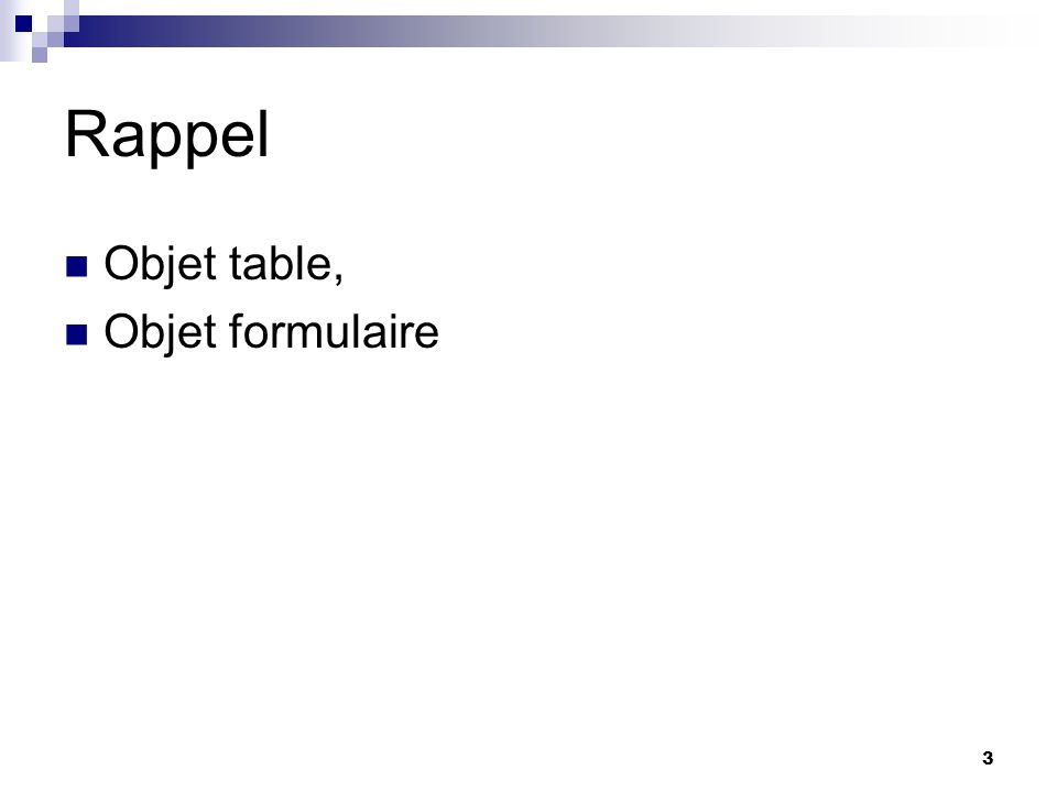 3 Rappel Objet table, Objet formulaire