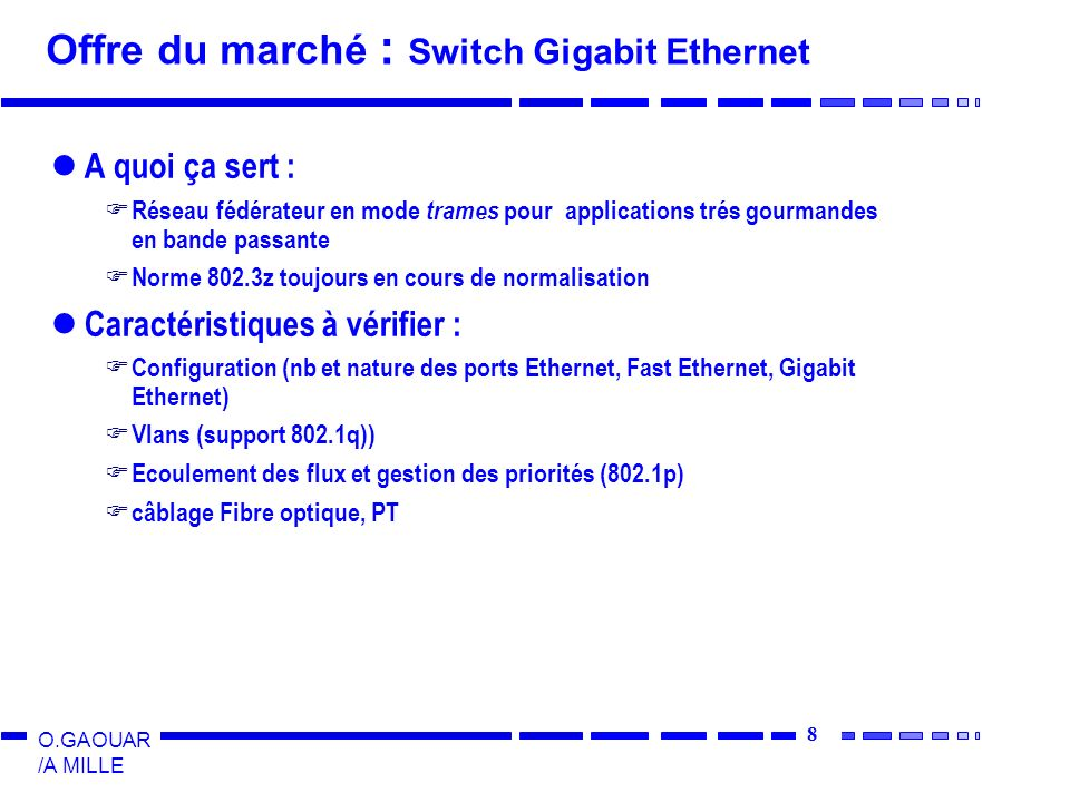 29 O.GAOUAR /A MILLE Interconnexion : Ponts - Segmentation R1 R2 R3 Exemple : Chassis