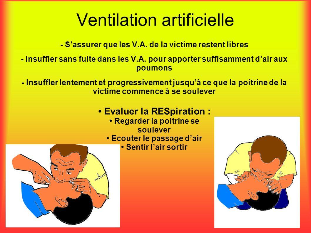 Ventilation artificielle - Sassurer que les V.A. de la victime restent libres - Insuffler sans fuite dans les V.A. pour apporter suffisamment dair aux