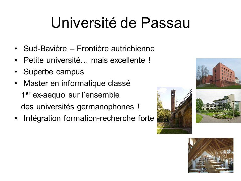 Université de Passau Sud-Bavière – Frontière autrichienne Petite université… mais excellente ! Superbe campus Master en informatique classé 1 er ex-ae